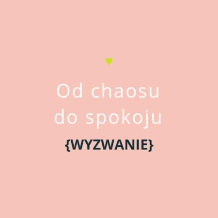 Od chaosu do spokoju {minikurs online}